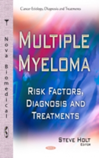 Multiple myeloma risk factors, diagnosis and treatment- New drugs and new strategies for the treatment of multiple myeloma Patients